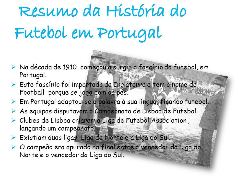  Na década de 1910, começou a surgir o fascínio do futebol, em Portugal.  Este fascínio foi importado da Inglaterra e tem o nome de Football porque