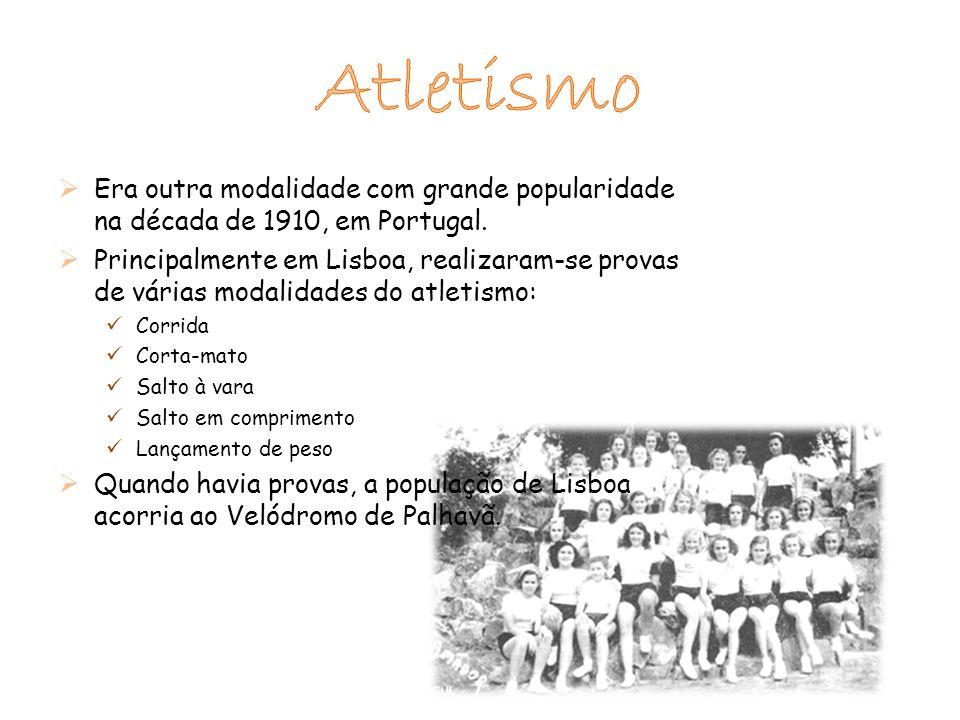  Era outra modalidade com grande popularidade na década de 1910, em Portugal.  Principalmente em Lisboa, realizaram-se provas de várias modalidades
