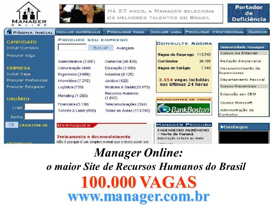 Manager Online: o maior Site de Recursos Humanos do Brasil www.manager.com.br 100.000 VAGAS