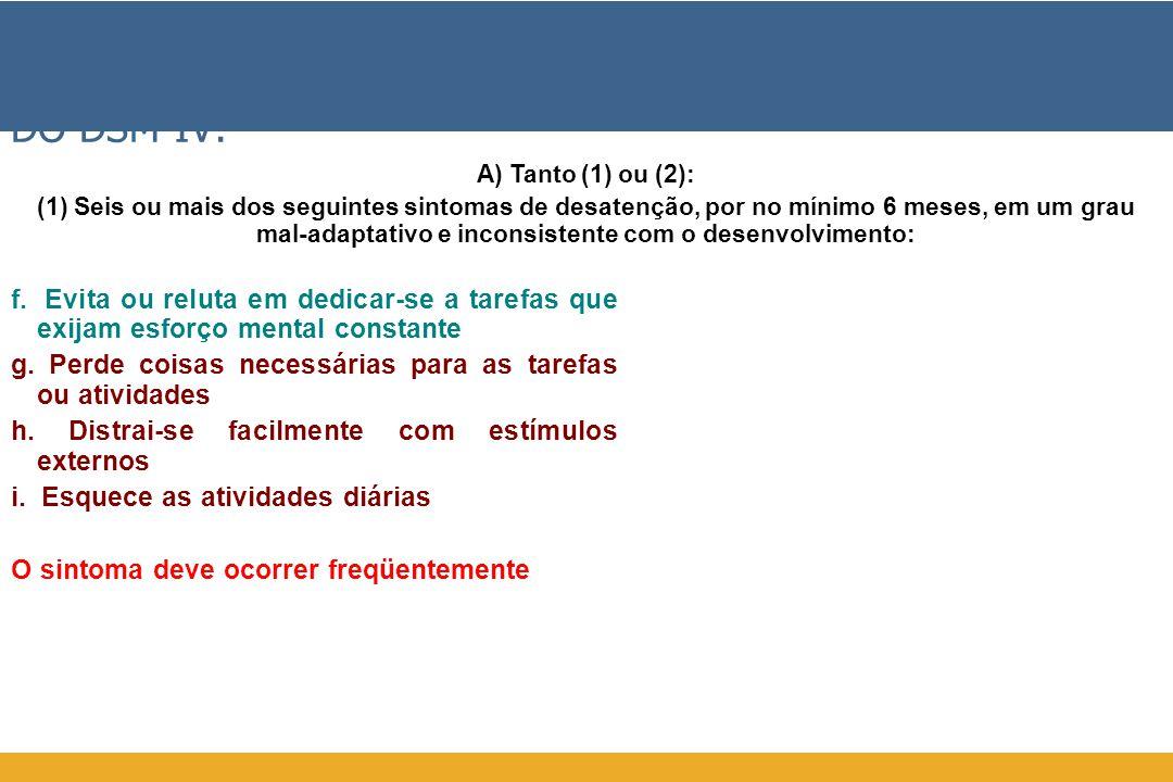 DIRETRIZES DIAGNÓSTICAS DO DSM-IV: f.