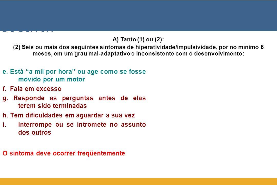 DIRETRIZES DIAGNÓSTICAS DO DSM-IV: e.