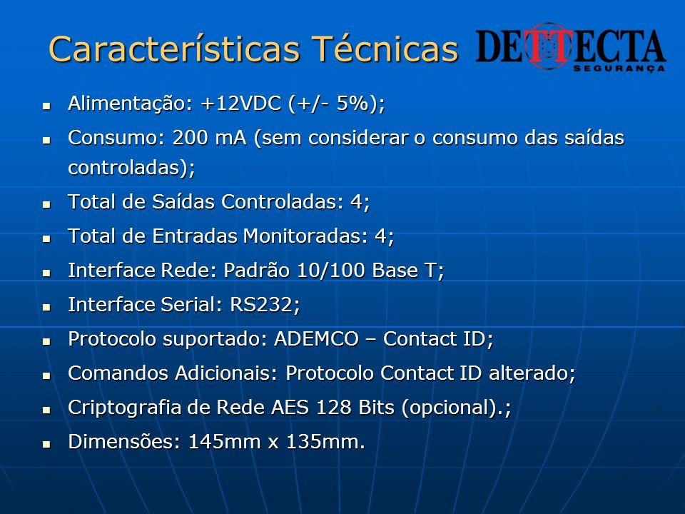 Características Técnicas  Alimentação: +12VDC (+/- 5%);  Consumo: 200 mA (sem considerar o consumo das saídas controladas);  Total de Saídas Contro