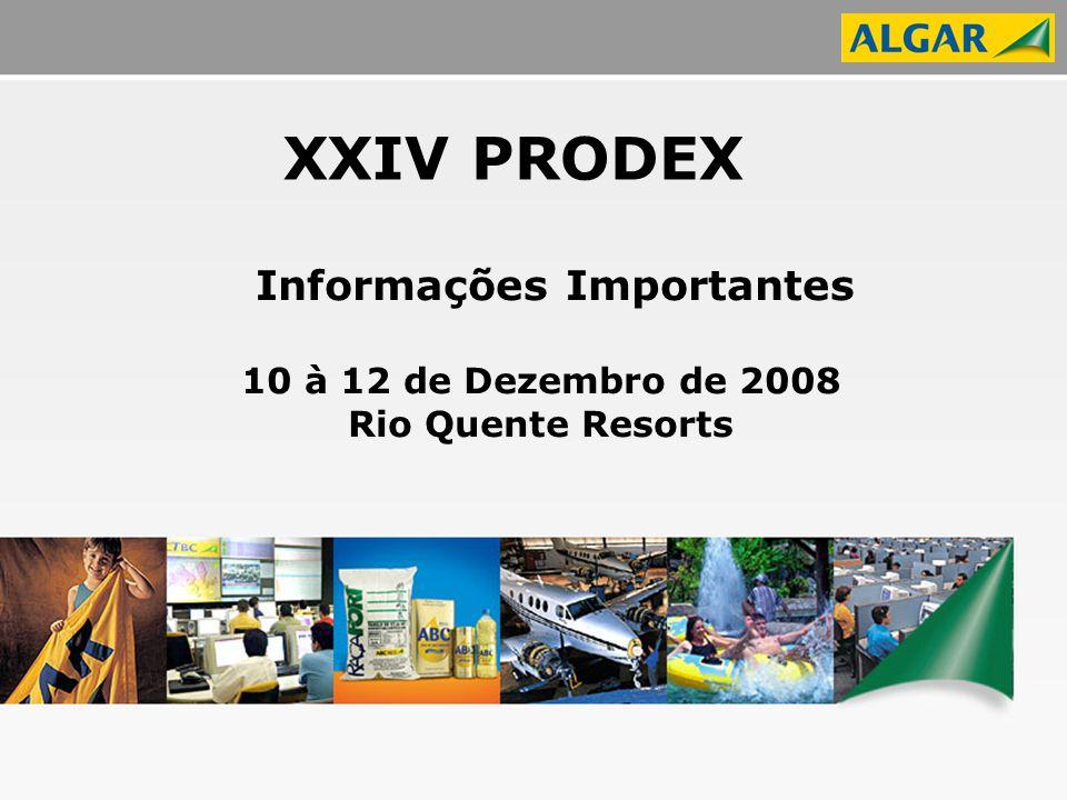 Informações Importantes 10 à 12 de Dezembro de 2008 Rio Quente Resorts XXIV PRODEX