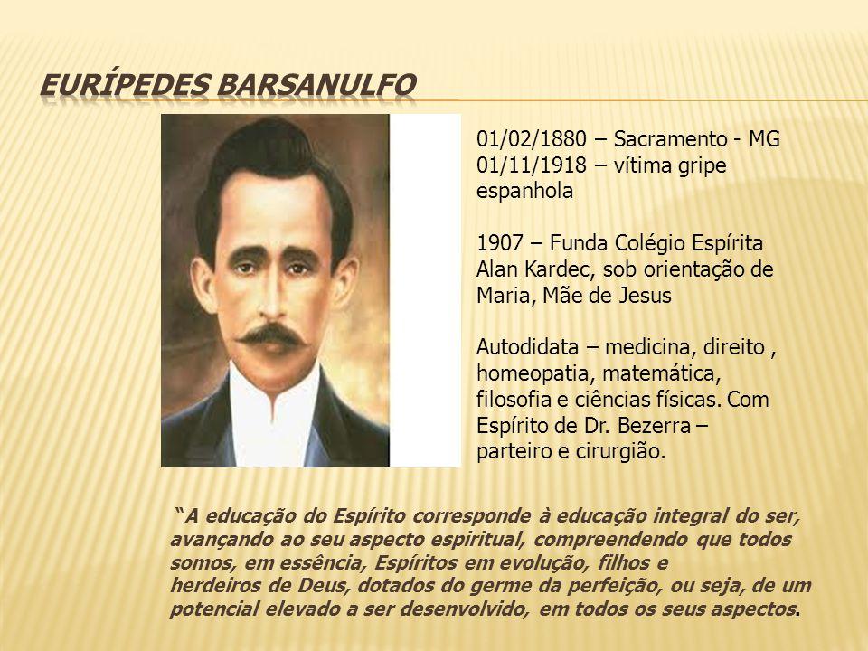 01/02/1880 – Sacramento - MG 01/11/1918 – vítima gripe espanhola 1907 – Funda Colégio Espírita Alan Kardec, sob orientação de Maria, Mãe de Jesus Auto
