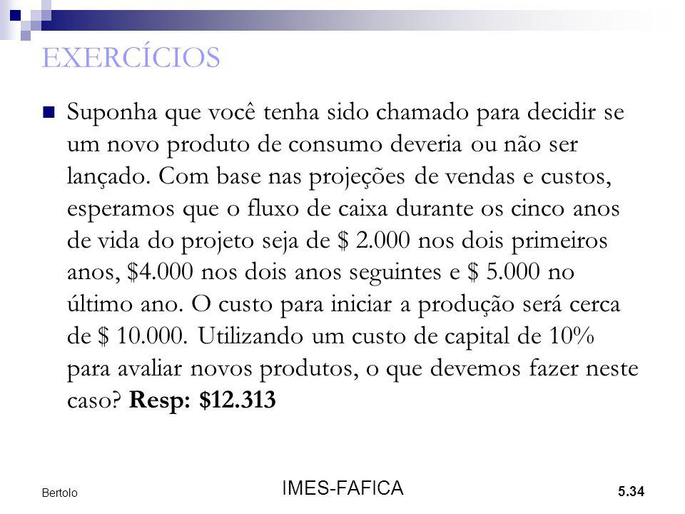 5.34 IMES-FAFICA Bertolo EXERCÍCIOS  Suponha que você tenha sido chamado para decidir se um novo produto de consumo deveria ou não ser lançado. Com b