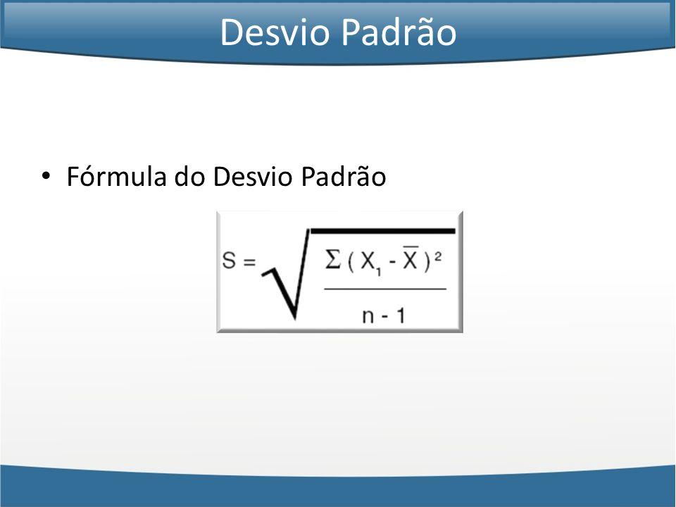 • Fórmula do Desvio Padrão