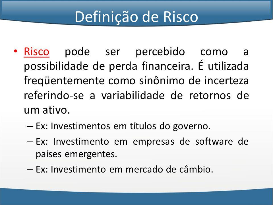 Definição de Retorno • Retorno: é o ganho ou perda sofrido por um investimento.