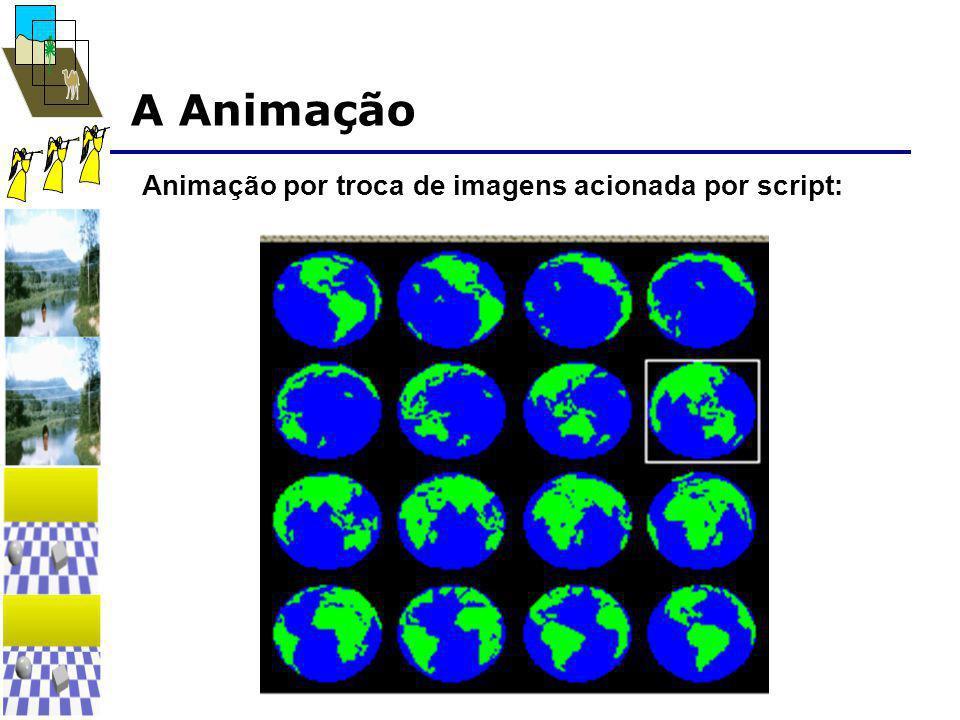 A Animação Animação por troca de imagens acionada por script: