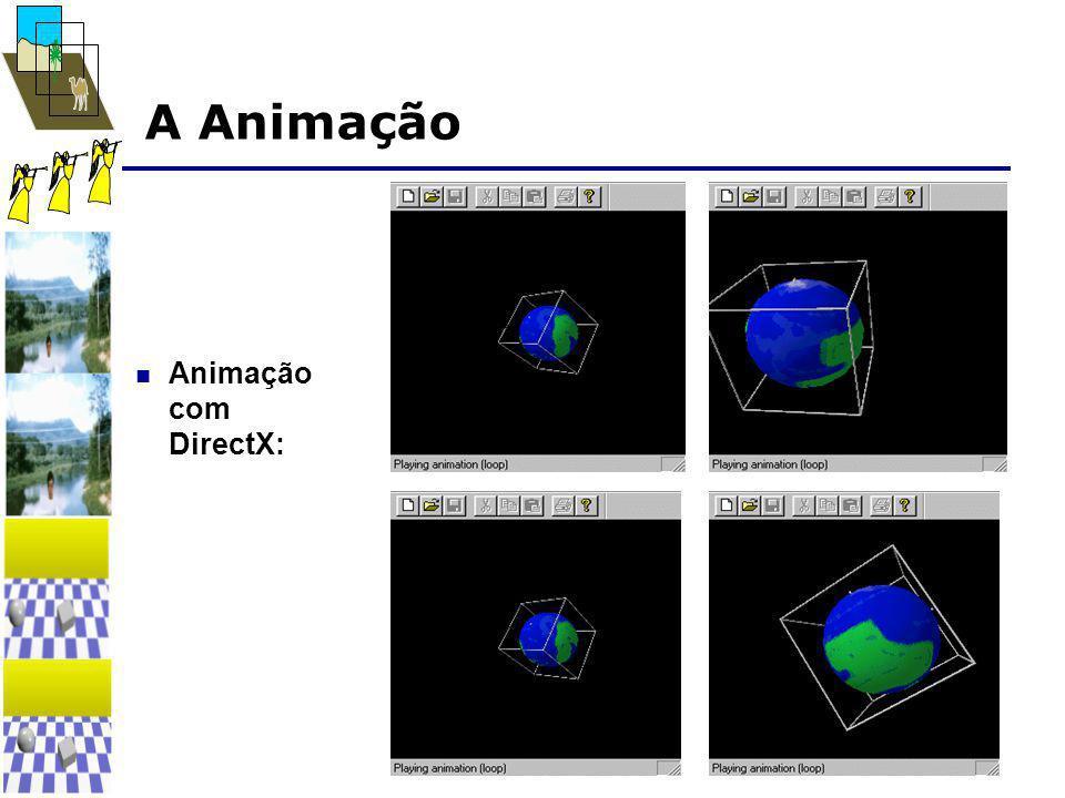 A Animação  Animação com DirectX: