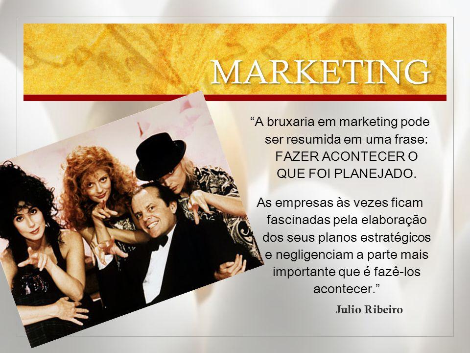 """MARKETING """"A bruxaria em marketing pode ser resumida em uma frase: FAZER ACONTECER O QUE FOI PLANEJADO. As empresas às vezes ficam fascinadas pela ela"""