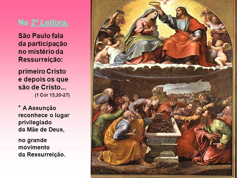 Na 2ª Leitura, São Paulo fala da participação no mistério da Ressurreição: primeiro Cristo e depois os que são de Cristo...