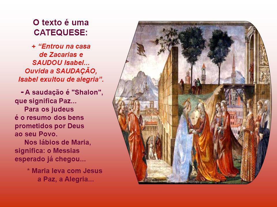 O Evangelho apresenta Maria, no episódio da VISITAÇÃO. (Lc 1,39-56) Pela Visitação, na Judéia, Maria levava Jesus pelos caminhos da terra. Pela Dormiç