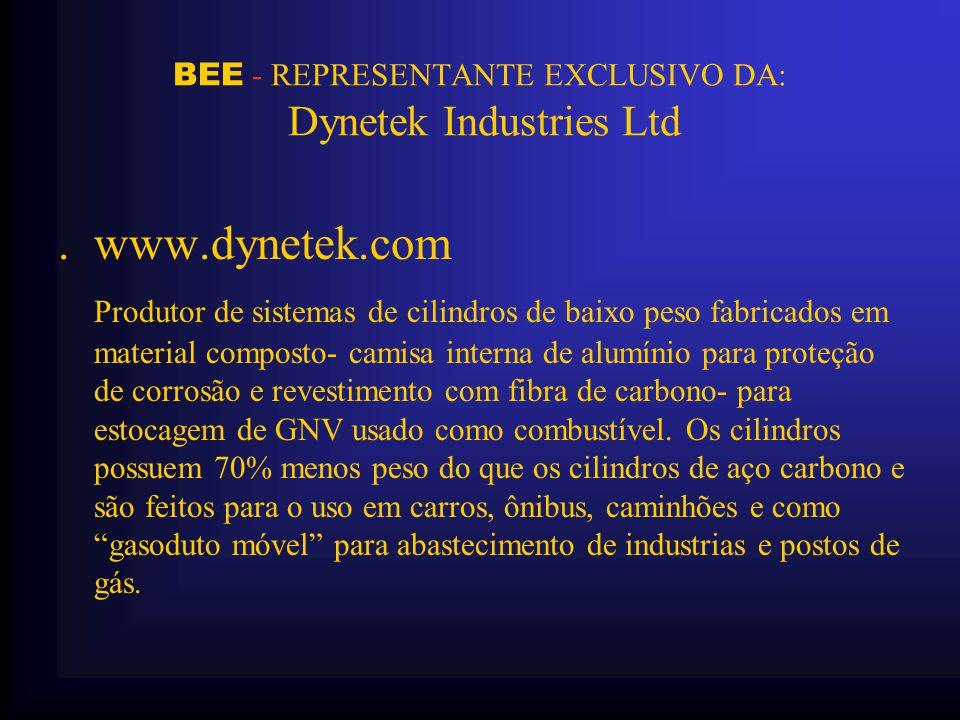 BEE - REPRESENTANTE EXCLUSIVO DA: Dynetek Industries Ltd.www.dynetek.com Produtor de sistemas de cilindros de baixo peso fabricados em material composto- camisa interna de alumínio para proteção de corrosão e revestimento com fibra de carbono- para estocagem de GNV usado como combustível.