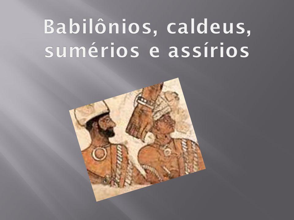 O Império Assírio compreende o período de 1200 a 612 a.