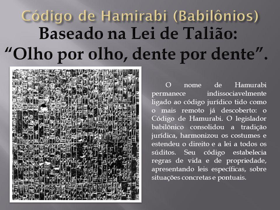 O nome de Hamurabi permanece indissociavelmente ligado ao código jurídico tido como o mais remoto já descoberto: o Código de Hamurabi. O legislador ba