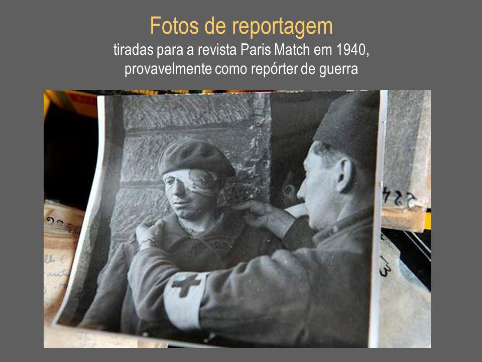Fotos de reportagem tiradas para a revista Paris Match em 1940, provavelmente como repórter de guerra