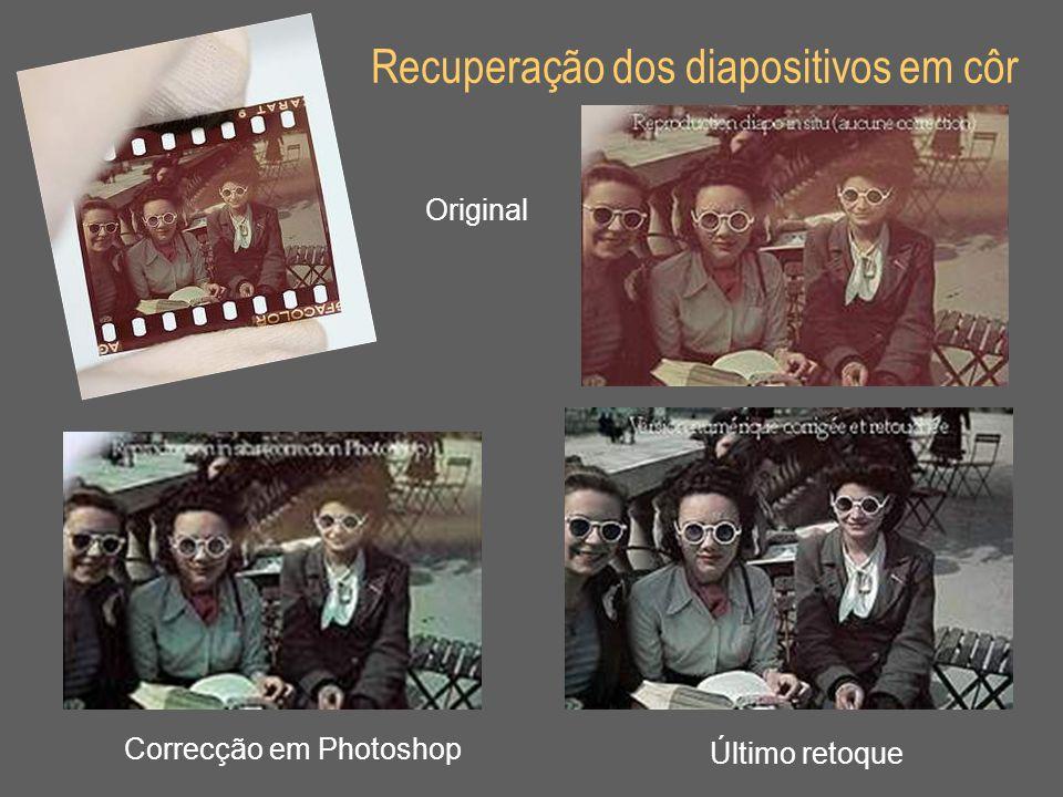 Recuperação dos diapositivos em côr Original Correcção em Photoshop Último retoque