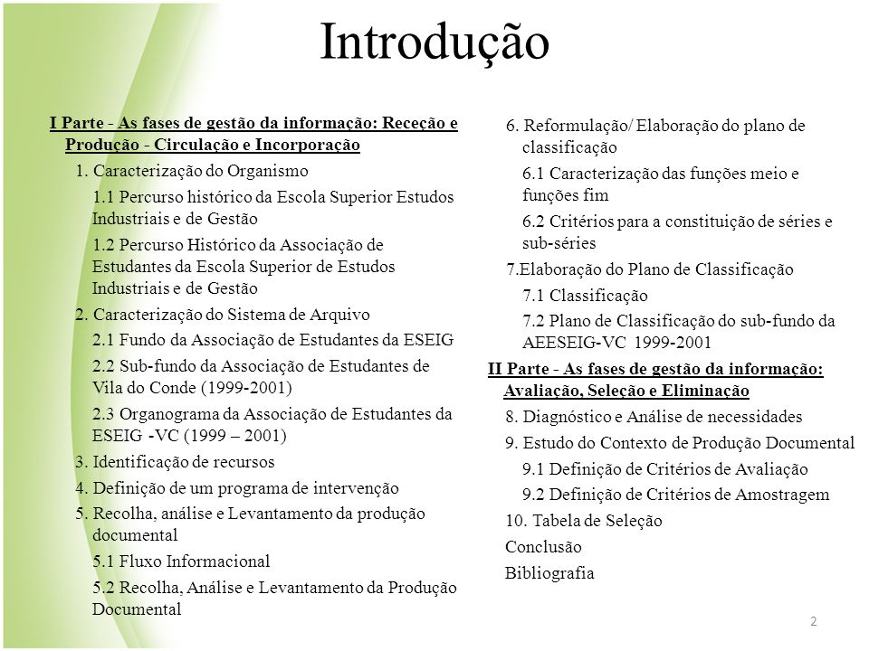 Introdução I Parte - As fases de gestão da informação: Receção e Produção - Circulação e Incorporação 1. Caracterização do Organismo 1.1 Percurso hist