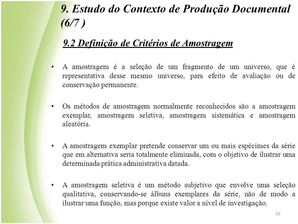 9.2 Definição de Critérios de Amostragem 36 • A amostragem é a seleção de um fragmento de um universo, que é representativa desse mesmo universo, para