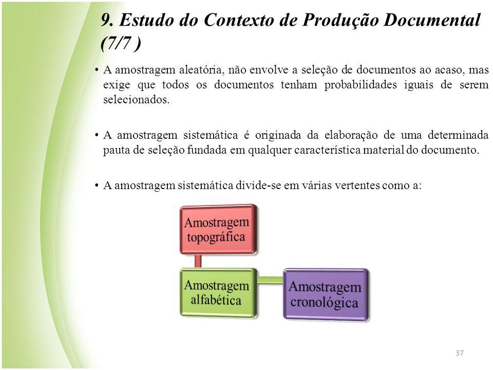 • A amostragem aleatória, não envolve a seleção de documentos ao acaso, mas exige que todos os documentos tenham probabilidades iguais de serem seleci