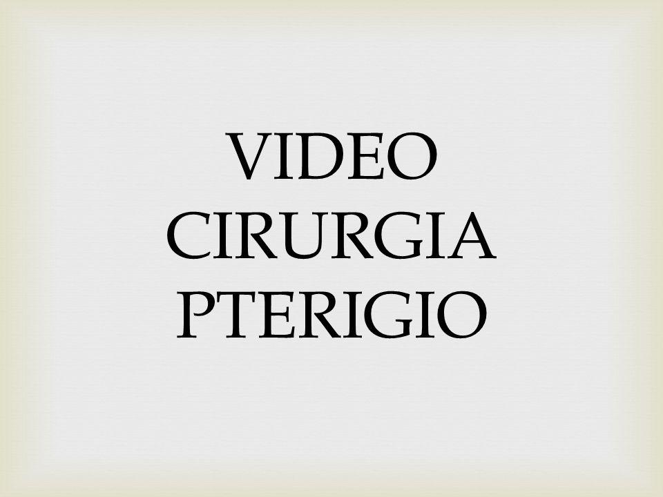 VIDEO CIRURGIA PTERIGIO