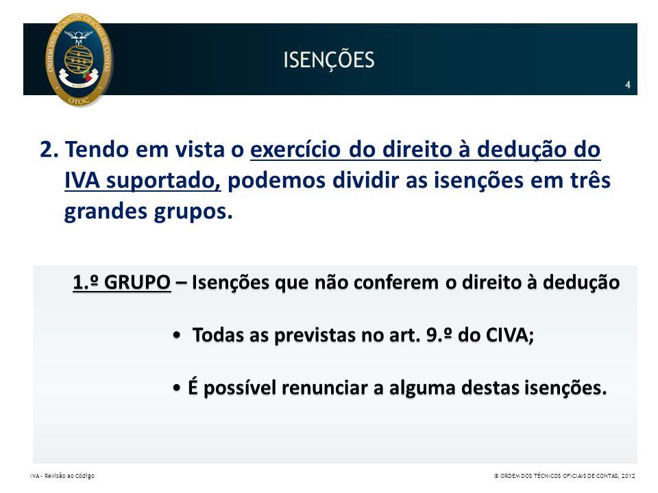 ISENÇÕES 2.º GRUPO – Isenções que conferem o direito à dedução – As previstas no art.