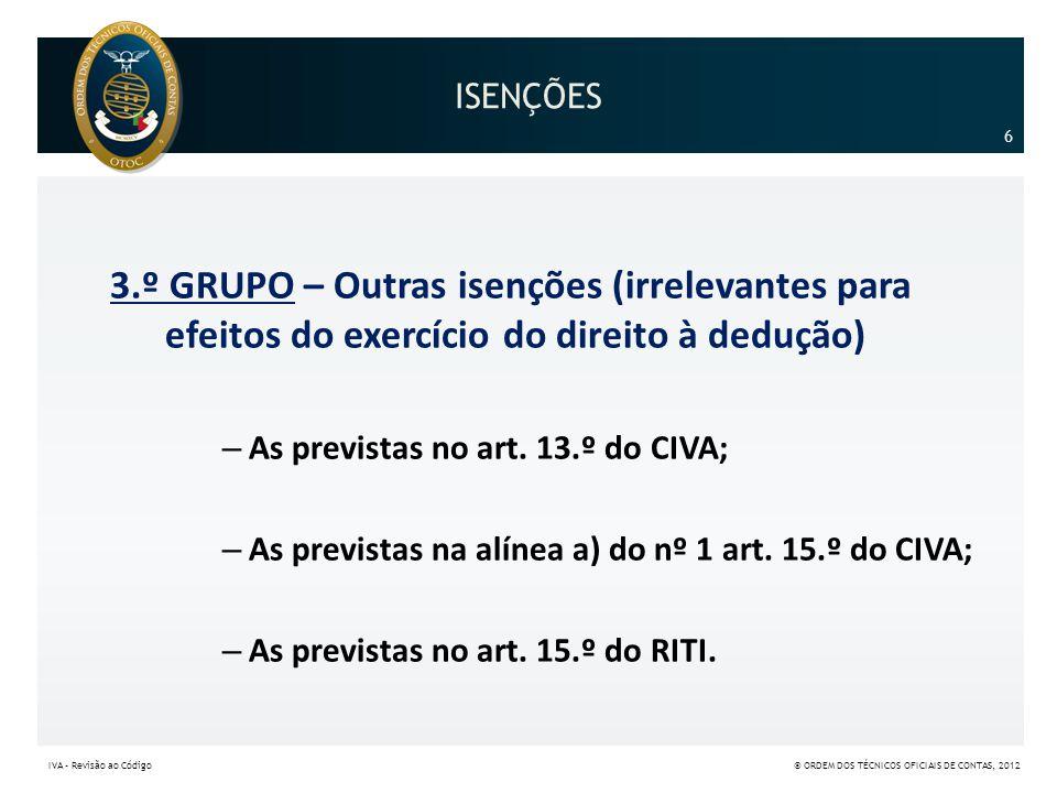 ISENÇÕES SIMPLES AS ISENÇÕES SIMPLES 7 IVA – Revisão ao Código© ORDEM DOS TÉCNICOS OFICIAIS DE CONTAS, 2012