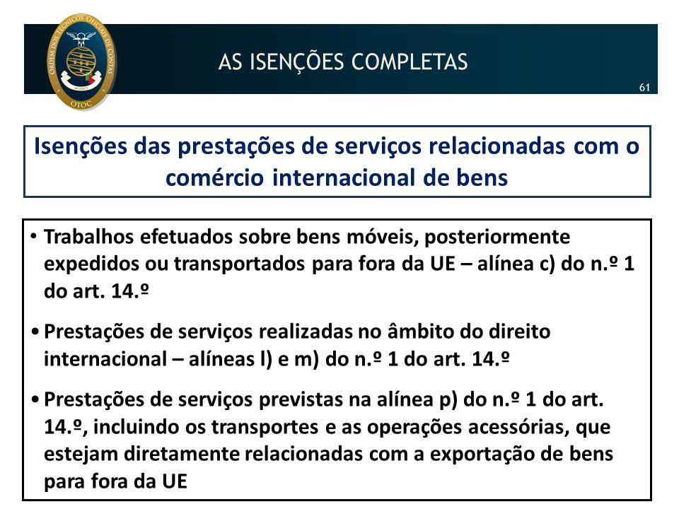 Isenções das prestações de serviços relacionadas com o comércio internacional de bens • Trabalhos efetuados sobre bens móveis, posteriormente expedido