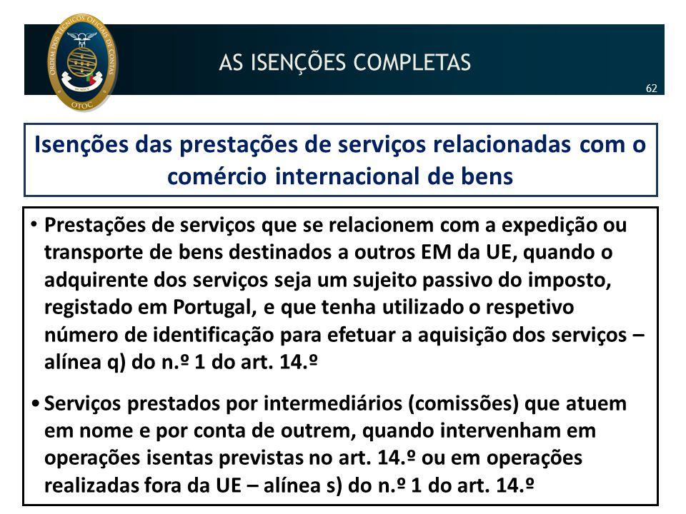 Isenções das prestações de serviços relacionadas com o comércio internacional de bens • Prestações de serviços que se relacionem com a expedição ou tr