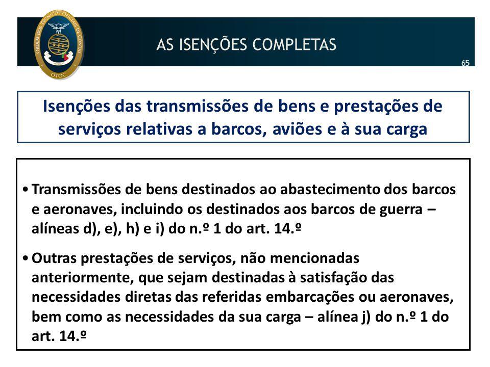 Isenções das transmissões de bens e prestações de serviços relativas a barcos, aviões e à sua carga •Transmissões de bens destinados ao abastecimento