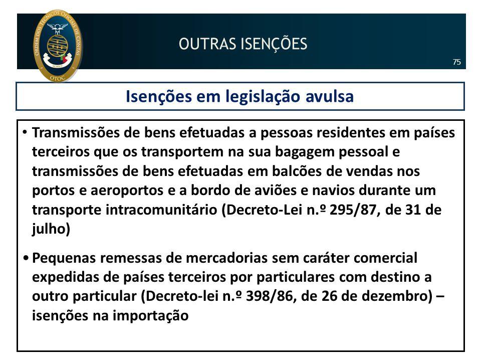 Isenções em legislação avulsa • Transmissões de bens efetuadas a pessoas residentes em países terceiros que os transportem na sua bagagem pessoal e tr