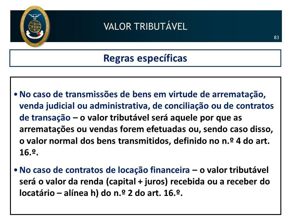 Regras específicas •No caso de transmissões de bens em virtude de arrematação, venda judicial ou administrativa, de conciliação ou de contratos de tra