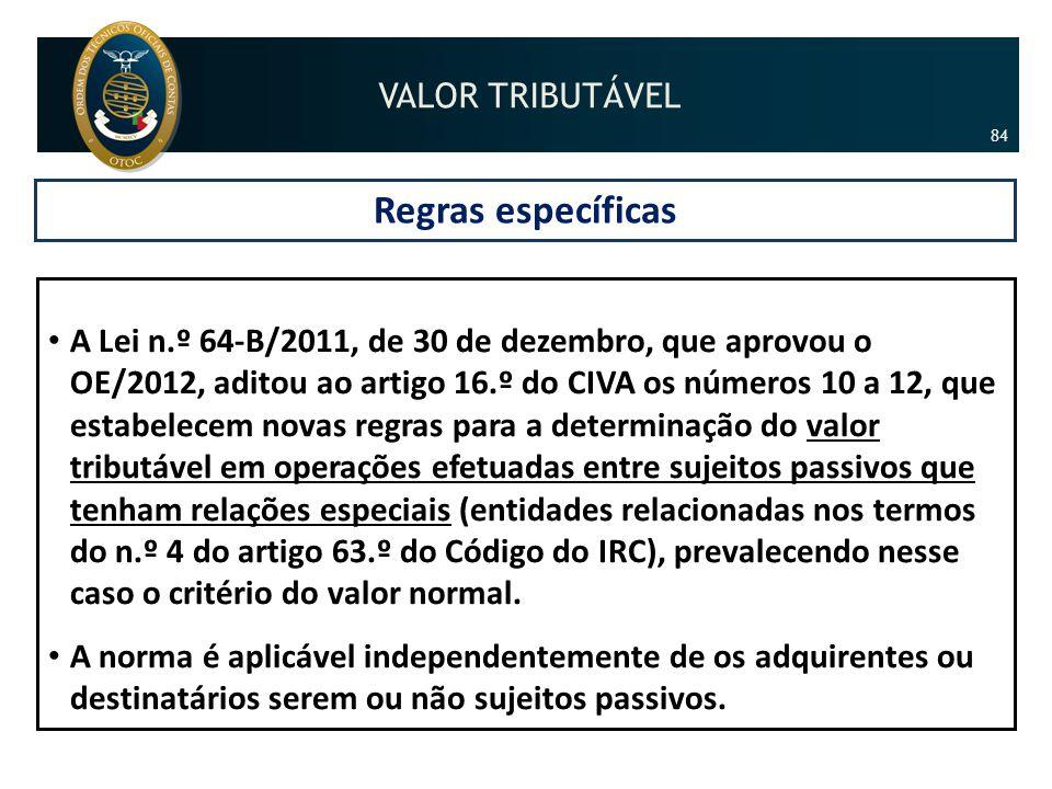 Regras específicas • A Lei n.º 64-B/2011, de 30 de dezembro, que aprovou o OE/2012, aditou ao artigo 16.º do CIVA os números 10 a 12, que estabelecem