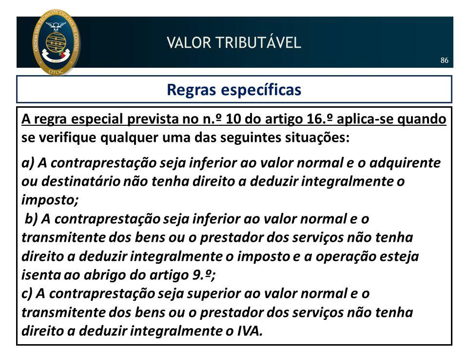Regras específicas A regra especial prevista no n.º 10 do artigo 16.º aplica-se quando se verifique qualquer uma das seguintes situações: a) A contrap