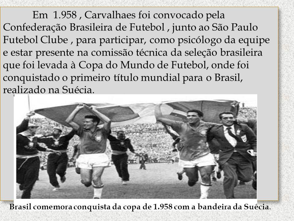 http://www.ub.edu/geocrit/b3w-373.htm Em 1.958, Carvalhaes foi convocado pela Confederação Brasileira de Futebol, junto ao São Paulo Futebol Clube, pa