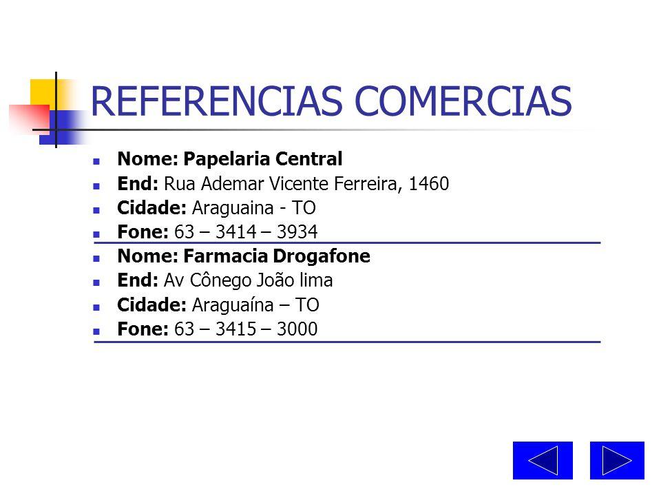INFORMAÇÕES PESSOAIS  Nome: Gilson Ribeiro Brito  Profissão: Comerciante  Cidade: Balsas – MA  Fones: 99 – 3541 – 3030\3541 – 2989  Nome: Elias M