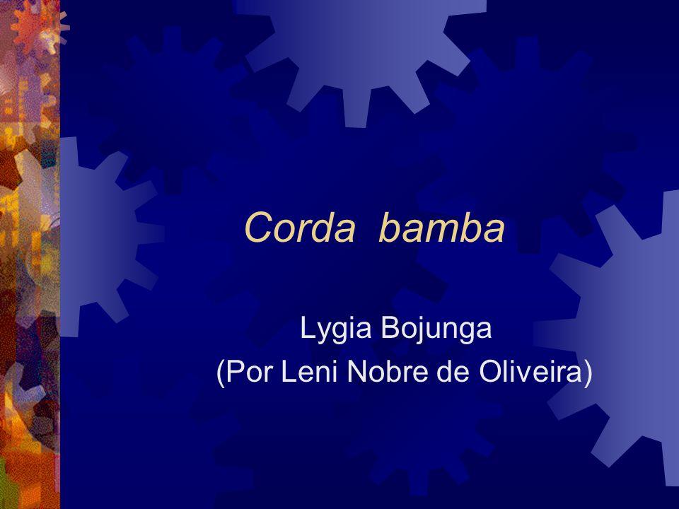 Corda bamba Lygia Bojunga (Por Leni Nobre de Oliveira)