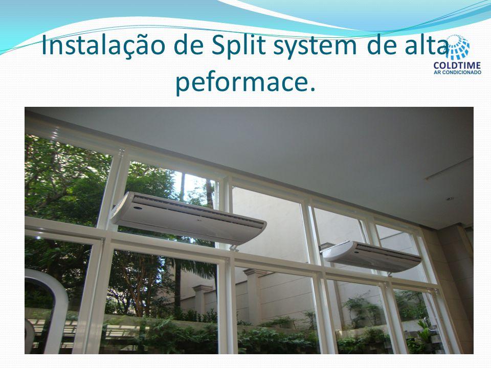 Instalação de Split system de alta peformace.
