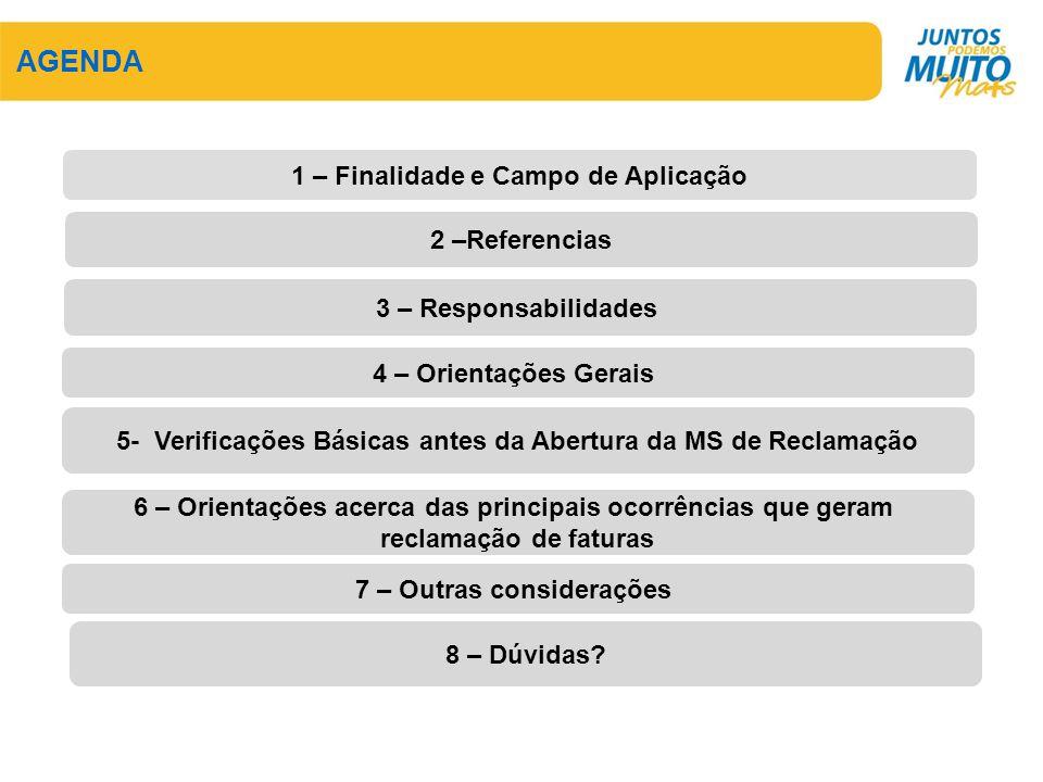 AGENDA 2 –Referencias 3 – Responsabilidades 1 – Finalidade e Campo de Aplicação 4 – Orientações Gerais 5- Verificações Básicas antes da Abertura da MS