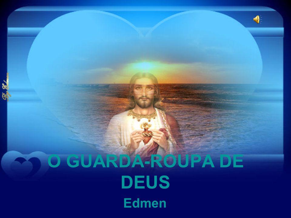 O GUARDA-ROUPA DE DEUS Edmen