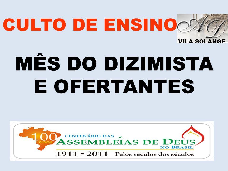 VILA SOLANGE CULTO DE ENSINO MÊS DO DIZIMISTA E OFERTANTES