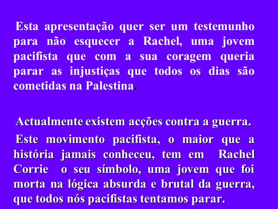 Muitas foram as iniciativas em Olympia (Washington) e nos Estados Unidos para recordar a Rachel.