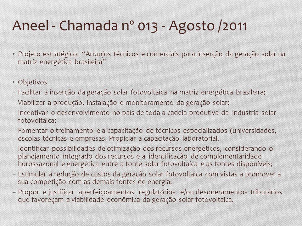 """Aneel - Chamada nº 013 - Agosto /2011 • Projeto estratégico: """"Arranjos técnicos e comerciais para inserção da geração solar na matriz energética brasi"""