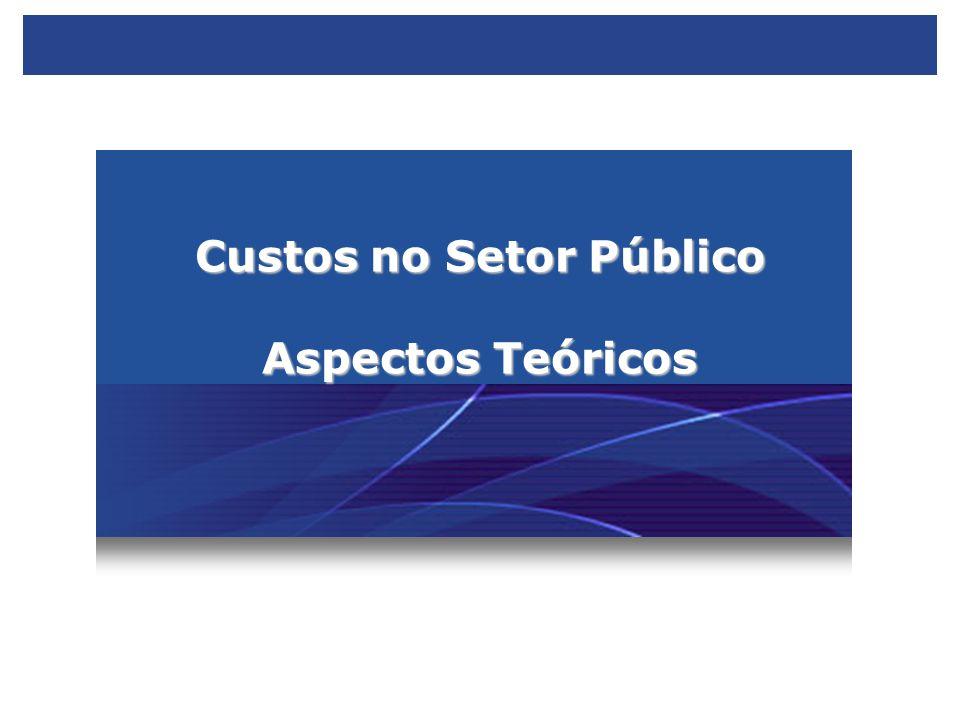 Custos no Setor Público – Exigência Legal NORMACONTEÚDO Lei Complem.