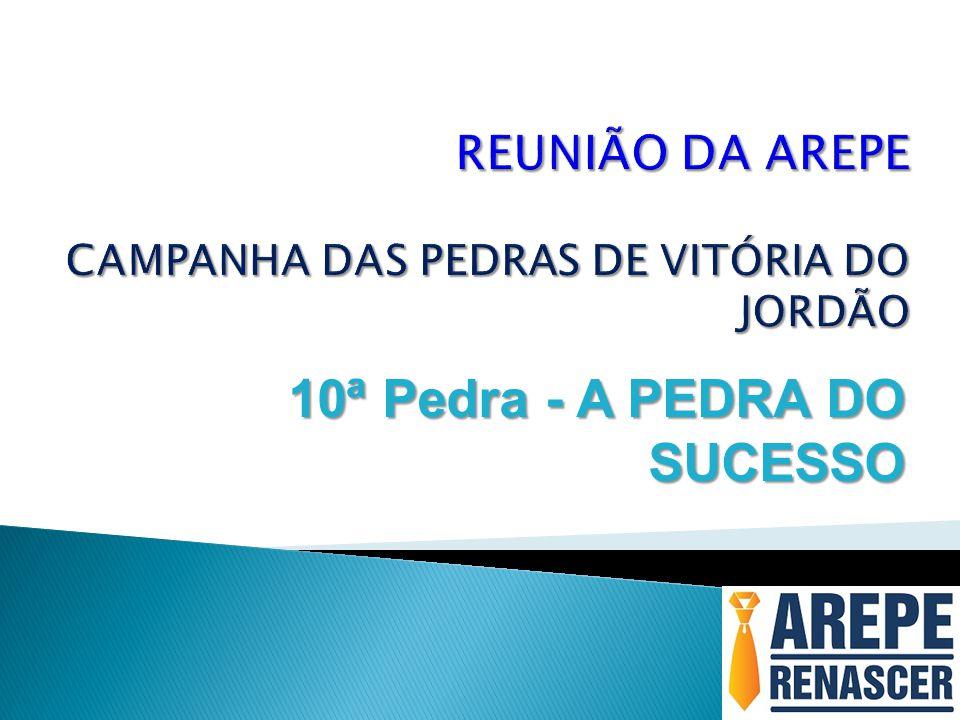 10ª Pedra - A PEDRA DO SUCESSO