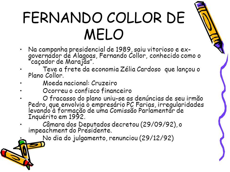 """FERNANDO COLLOR DE MELO •Na campanha presidencial de 1989, saiu vitorioso e ex- governador de Alagoas, Fernando Collor, conhecido como o """"caçador de M"""