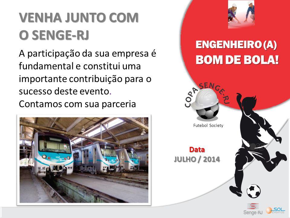 ENGENHEIRO (A) BOM DE BOLA! Futebol Society A participação da sua empresa é fundamental e constitui uma importante contribuição para o sucesso deste e