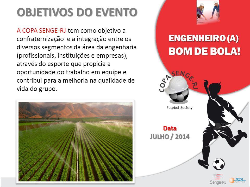 ENGENHEIRO (A) BOM DE BOLA! Futebol Society OBJETIVOS DO EVENTO A COPA SENGE-RJ tem como objetivo a confraternização e a integração entre os diversos