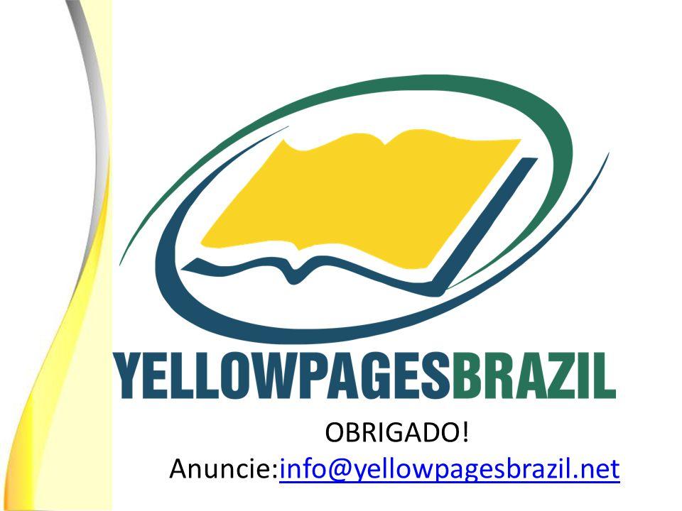 OBRIGADO! Anuncie:info@yellowpagesbrazil.netinfo@yellowpagesbrazil.net