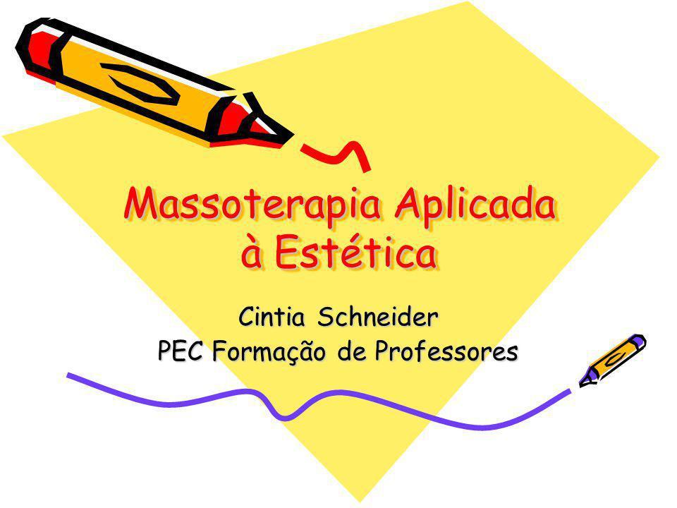 Massoterapia Aplicada à Estética Cintia Schneider PEC Formação de Professores
